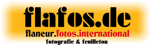 flafos.de – flaneur.fotos.international – Fotografie + Feuilleton